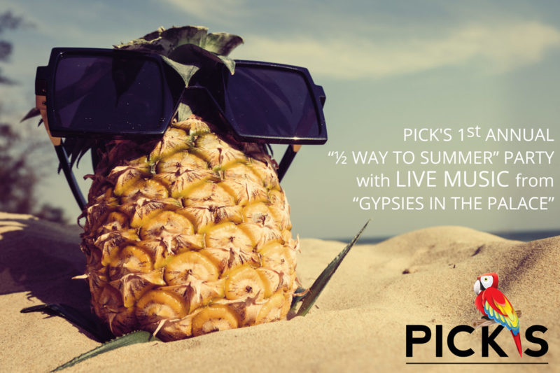 ½ way to Summer PARTY! @ PICK'S At PLX