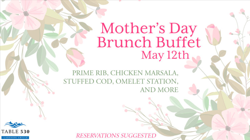 Mother's Day Brunch Buffet @ Table 530 at Pick's Portage Lakes