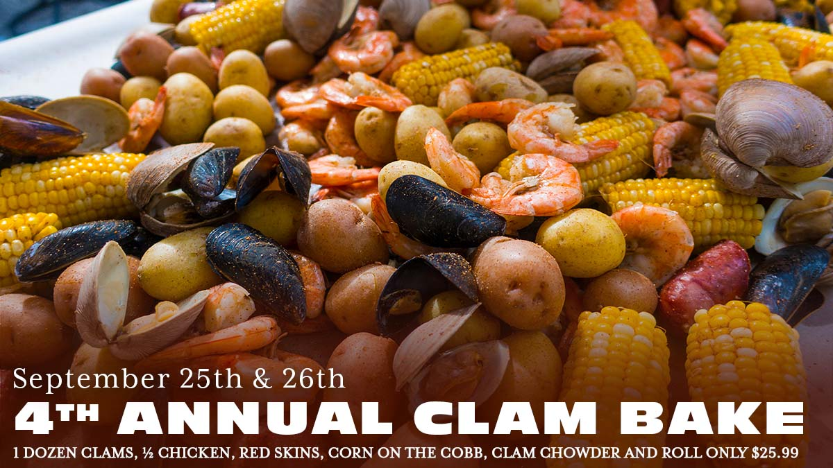 Pick's 4th Annual Clam Bake 2021 - Sept 25th & 26th 1 dozen clams, ½ chicken, red skins, corn on the cobb, clam chowder and roll for ONLY $25.99. Add another dozen for $12.99!
